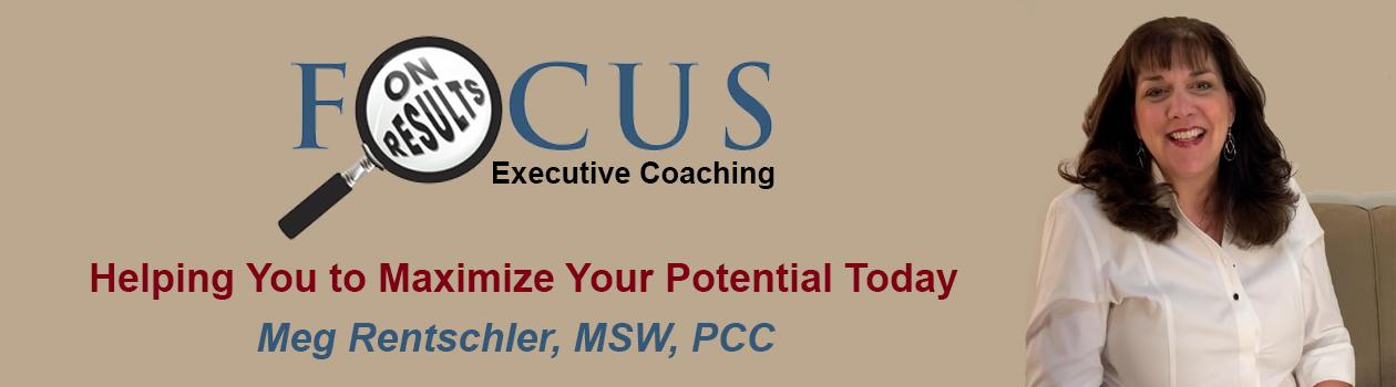 Focus on Results Executive Coaching, Meg Rentschler